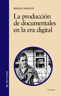 La producción de documentales en la era digital